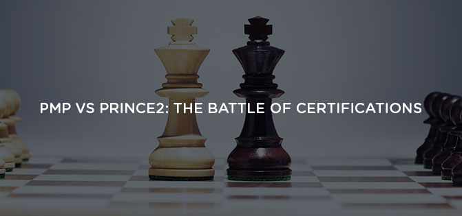 PRINCE2® Vs PMP® – The Battle of Certifications