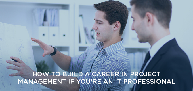 How to Build a Career in Project Management If You Are an IT Professional | Simplilearn