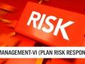 PMP Risk Management Part VI – The Need for Risk Management Plan