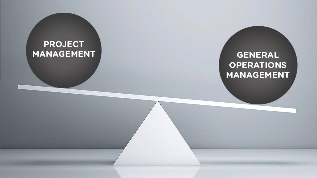 Project management vs. General Operations Management
