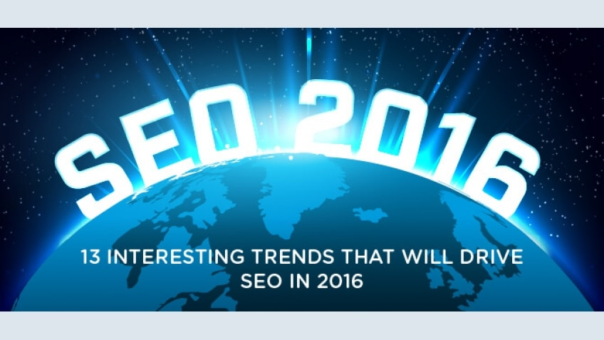 13 Interesting trends that will drive SEO in 2016